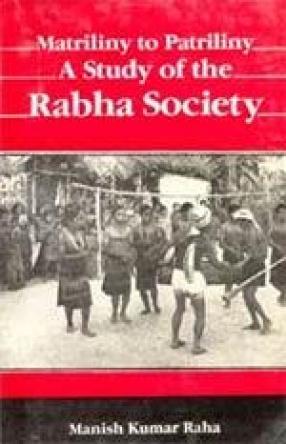 Matriliny to Patriliny: A Study of the Rabha Society