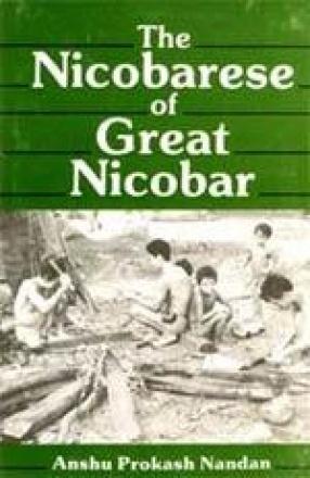 The Nicobarese of Great Nicobar: An Ethnography