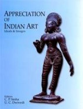 Appreciation of Indian Art: Ideals & Images