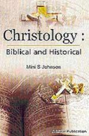 Christology: Biblical and Historical