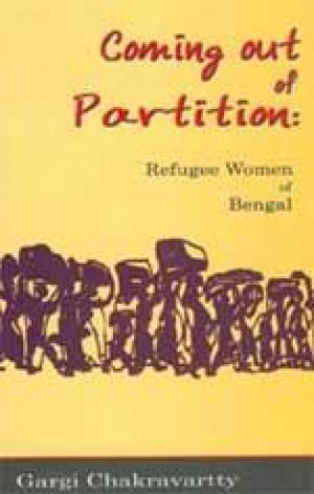 Coming out of Partition: Refugee Women of Bengal