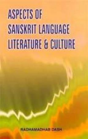 Aspects of Sanskrit Language Literature & Culture