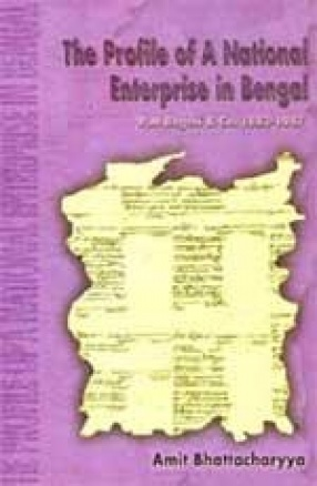 The Profile of a National Enterprise in Bengal: P.M. Bagchi & Co. 1883-1947