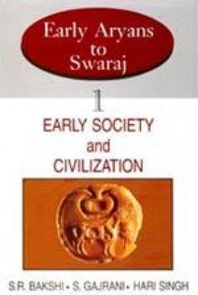 Early Aryans to Swaraj (In 11 Volumes)