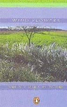 Wind Flowers: Contemporary Malayalam Short Fiction
