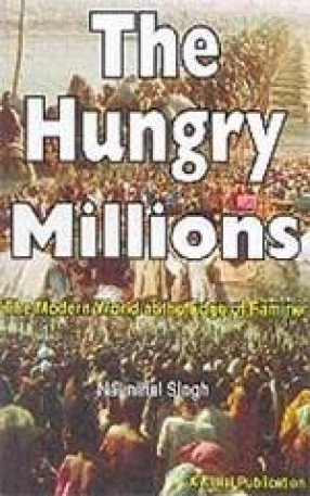 The Hungry Millions: The Modern World at the Edge of Famine