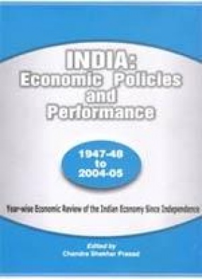 India: Economic Policies and Performance (1947-48 to 2004-05)
