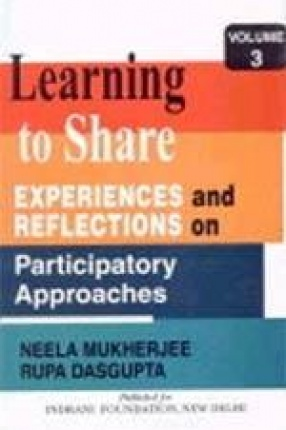 Learning to Share: Experiences and Reflections on Participatory Approaches (Volume III)