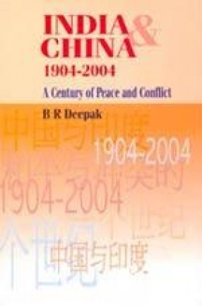 India and China: 1904-2004: A Century of Peace and Conflict