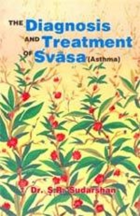 The Diagnosis and Treatment of Svasa (Asthma)