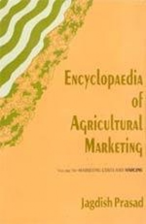 Encyclopaedia of Agricultural Marketing (Volume 10)