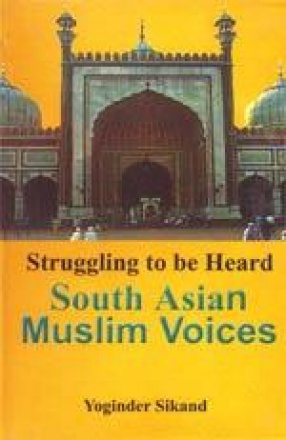 Struggling to be Heard: South Asian Muslim Voices