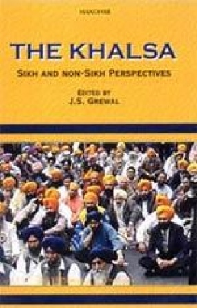 The Khalsa: Sikh and Non-Sikh Perspectives