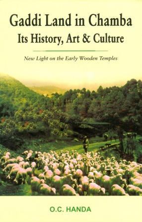 Gaddi Land in Chamba: Its History, Art & Culture