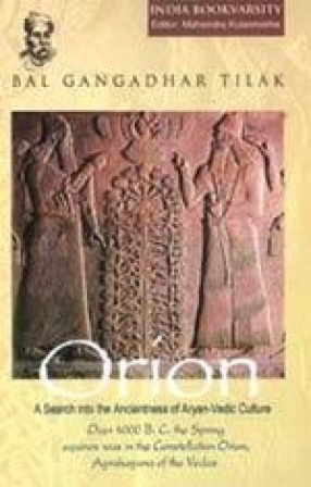 Orion: A Search into the Ancientness of Aryan-Vedic Culture