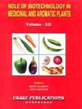 Role of Biotechnology in Medicinal and Aromatic Plants (Volume XII)