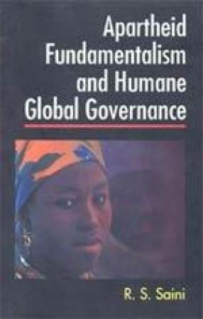 Apartheid, Fundamentalism and Humane Global Governance