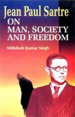 Jean Paul Sartre on Man, Society and Freedom