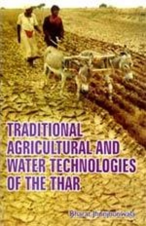 Traditional Agricultural and Water Technologies of the Thar