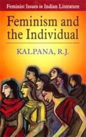 Feminist Issues in Indian Literature: Feminism and the Individual