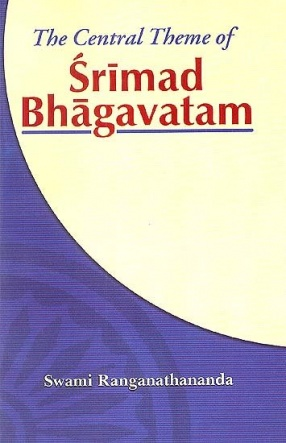 The Central Theme of Srimad Bhagavatam: With Sanskrit Text