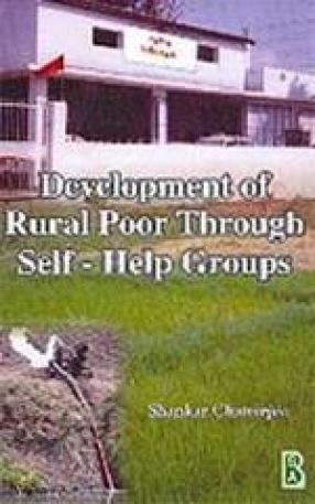 Development of Rural Poor Through Self-Help Groups