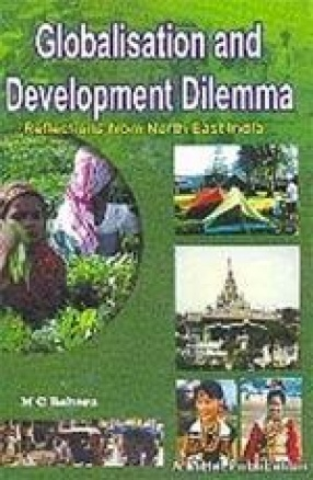 Globalisation and Development Dilemma: Reflections from North-East India
