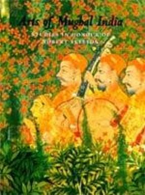 Arts of Mughal India: Studies in Honour of Robert Skelton