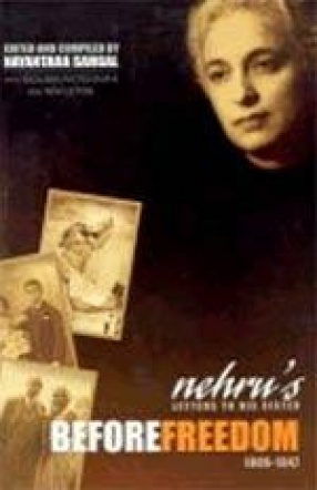 Before Freedom: 1909-1947: Nehru's Letters to His Sister