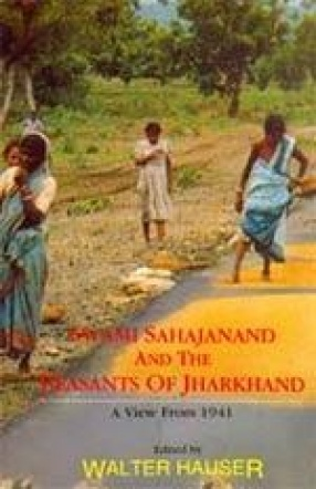 Swami Sahajanand and the Peasants of Jharkhand: A View from 1941