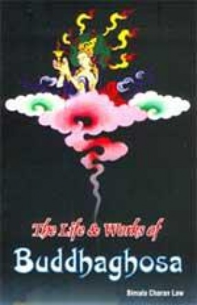 The Life & Works of Buddhaghosa