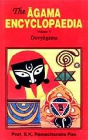 The Agama Encyclopaedia: Devyagama (Volume V)