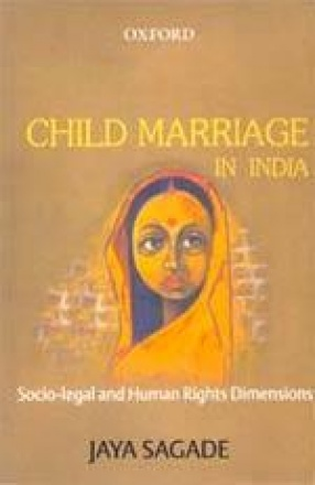 Child Marriage in India: Socio-Legal and Human Rights Dimensions