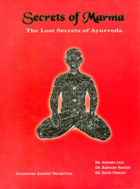 Secrets of Marma: A Comprehensive Text Book of Ayurvedic Vital Points
