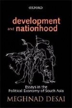 Development and Nationhood: Essays in the Political Economy of South Asia