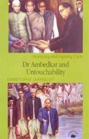 Dr. Ambedkar and Untouchability: Analysing and Fighting Caste