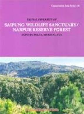 Faunal Diversity of Saipung Wild Life Sanctuary:  Narpuh Reserve Forest Jaintia Hills (Meghalaya)