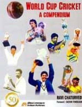 World Cup Cricket: A Compendium