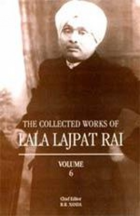 The Collected Works of Lala Lajpat Rai (Volume VI)