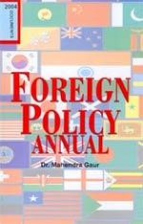 Foreign Policy Annual, 2004 (In 2 Parts)