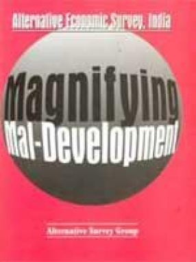 Magnifying Mal-Development: Alternative Economic Survey, India