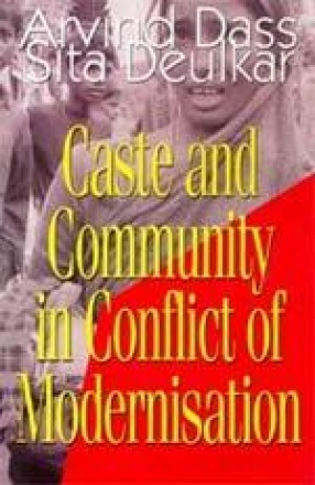 Caste and Community in Conflict of Modernisation
