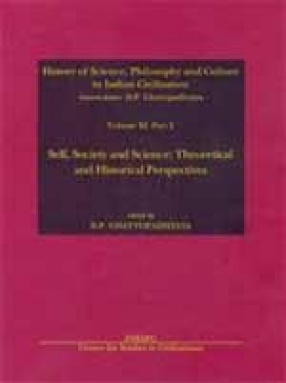 History of Science, Philosophy and Culture in Indian Civilization: Self, Society and Science: Theoretical and Historical Perspectives (Volume XI, Part 2)