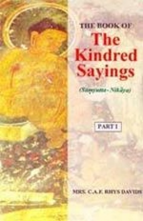 The Book of the Kindred Sayings (In 5 Parts)
