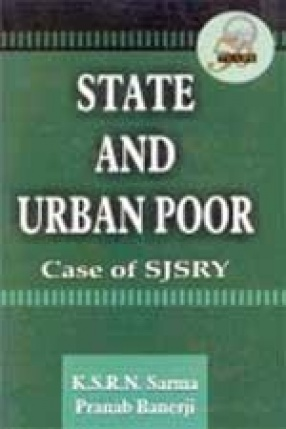 State and Urban Poor: Case of SJSRY in India