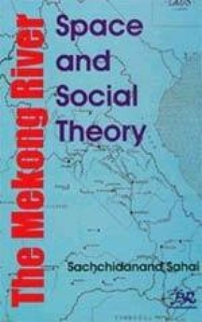The Mekong River: Space and Social Theory