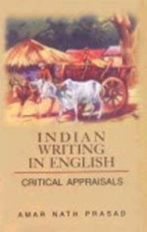 Indian Writing in English: Critical Appraisals