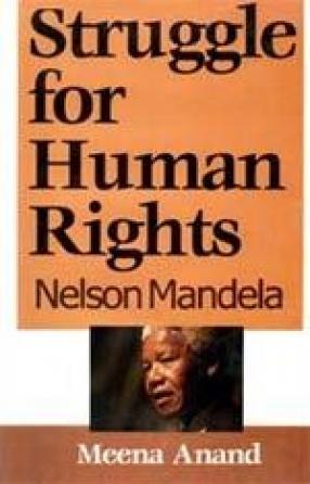 Struggle for Human Rights: Nelson Mandela