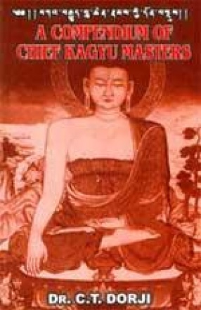 A Compendium of Chief Kagyu Masters