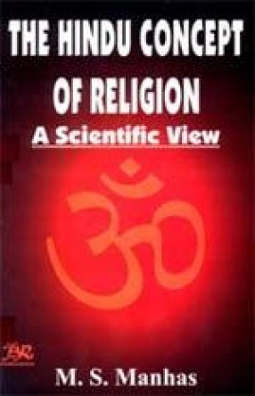 The Hindu Concept of Religion: A Scientific View